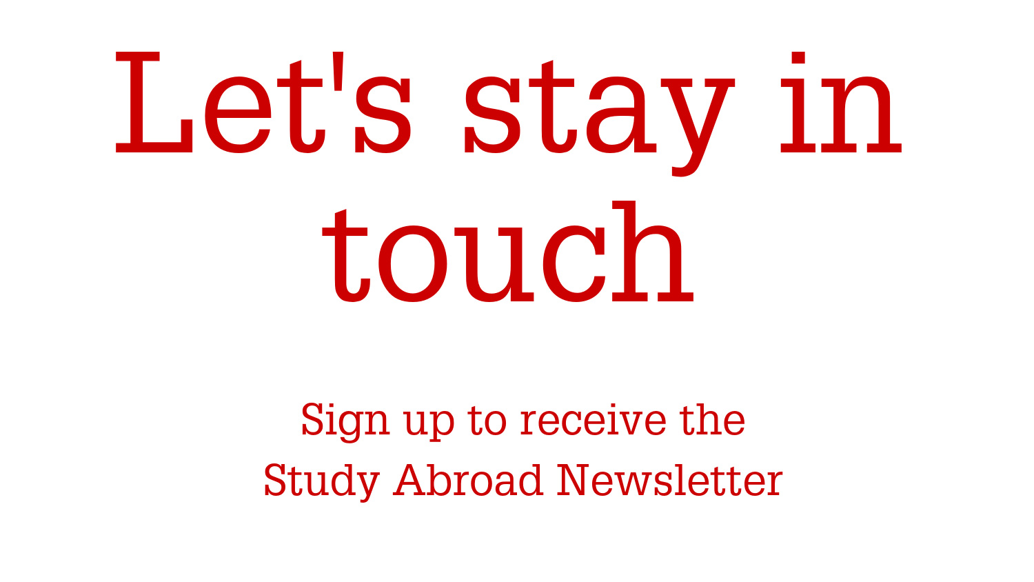 Infographic asking users to receive the Study Abroad Newsletter